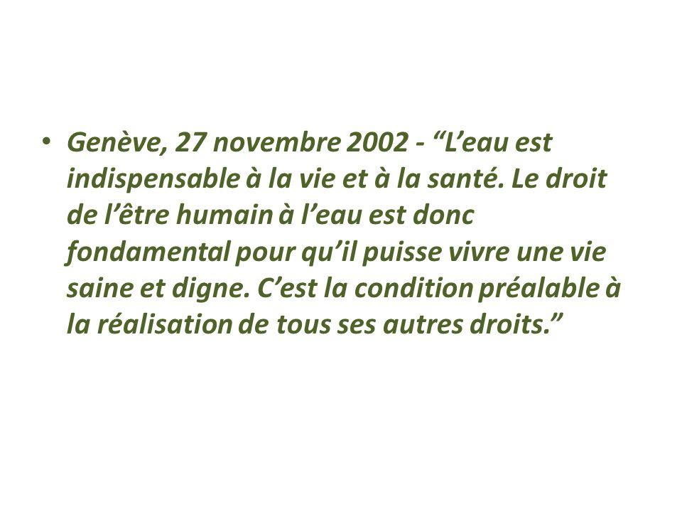 Genève, 27 novembre 2002 - L'eau est indispensable à la vie et à la santé.