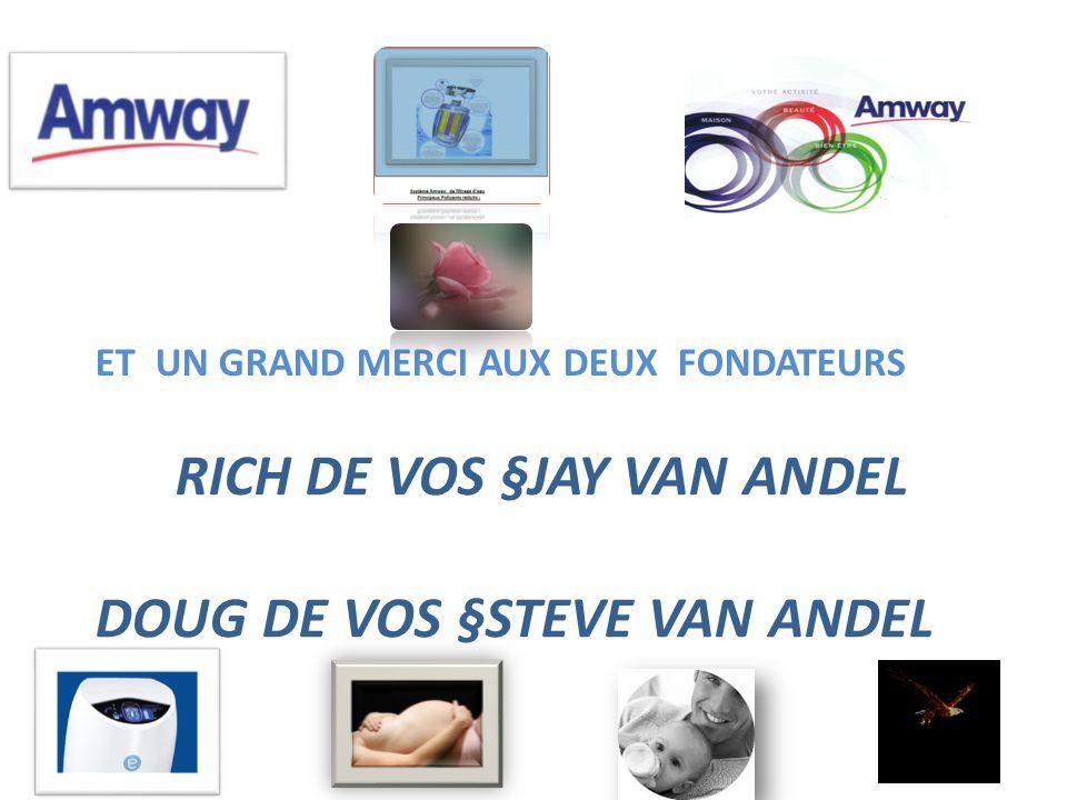 Rich De Vos §Jay Van Andel Doug De Vos §Steve Van Andel