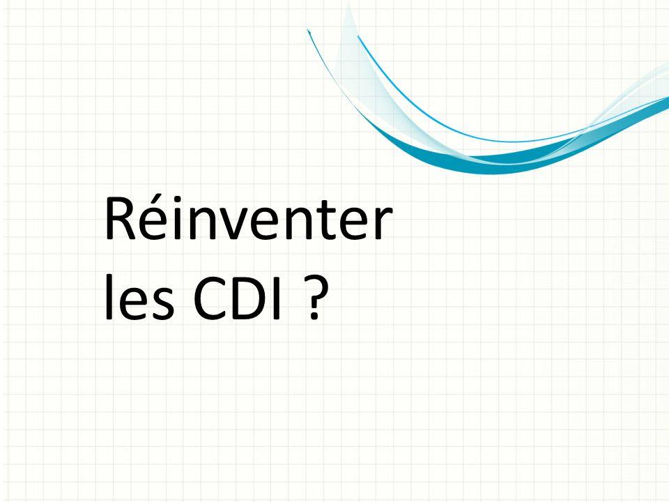 Réinventer les CDI .