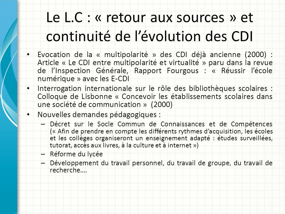 Le L.C : « retour aux sources » et continuité de l'évolution des CDI