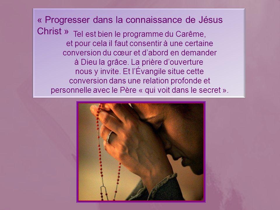« Progresser dans la connaissance de Jésus Christ »