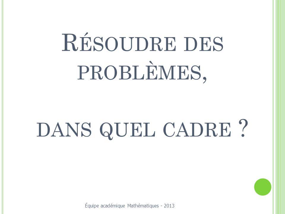 Résoudre des problèmes, dans quel cadre