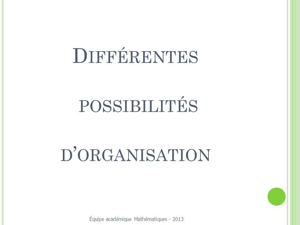 Différentes possibilités d'organisation