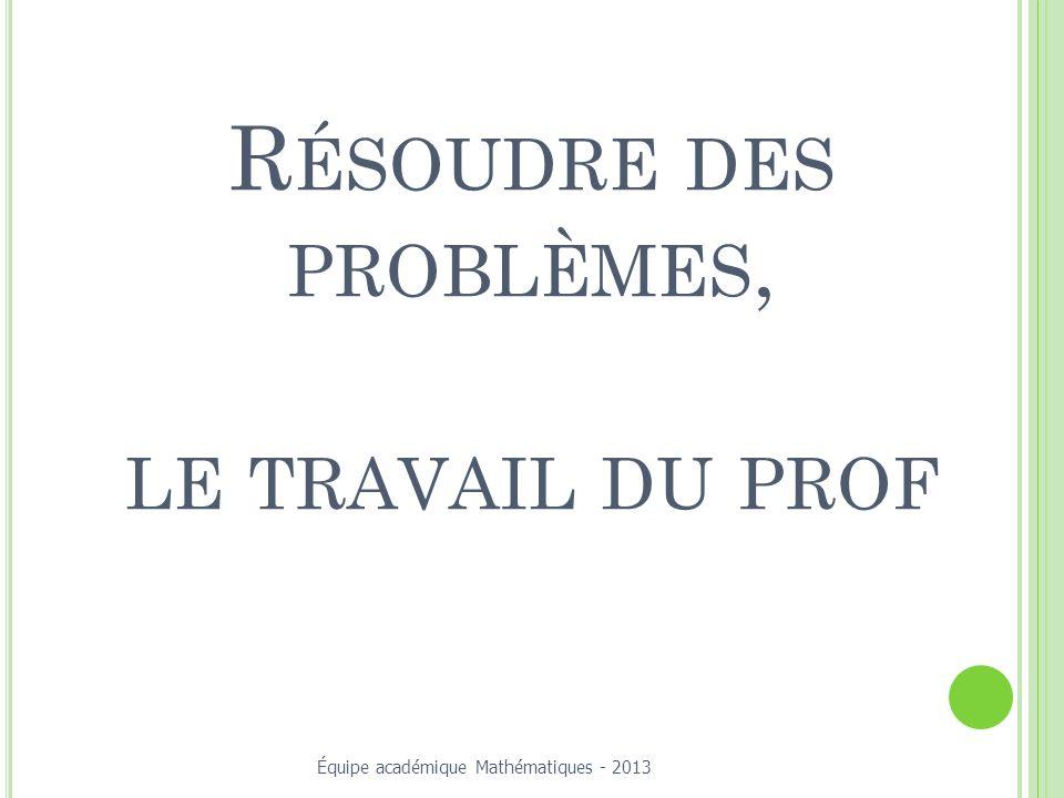 Résoudre des problèmes, le travail du prof