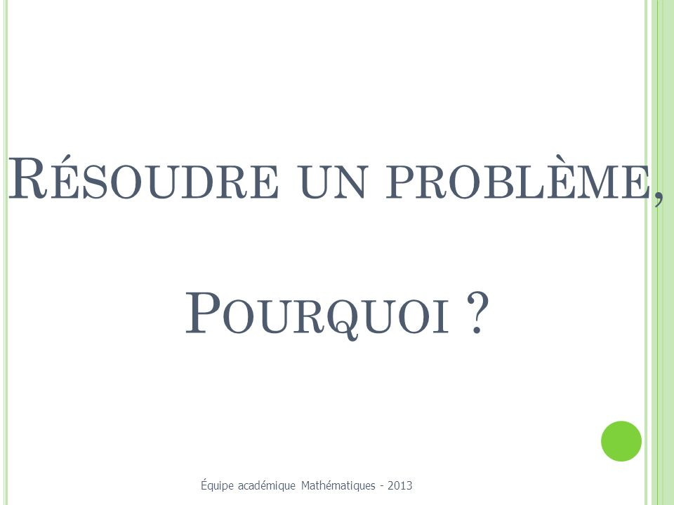 Résoudre un problème, Pourquoi