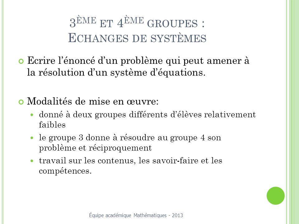 3ème et 4ème groupes : Echanges de systèmes