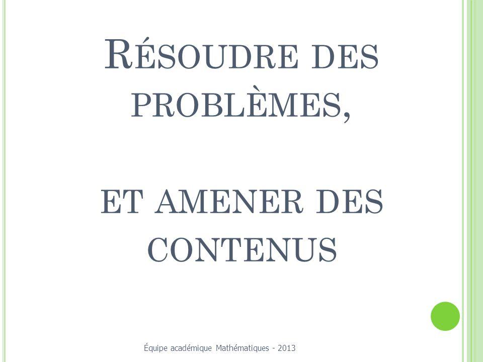 Résoudre des problèmes, et amener des contenus
