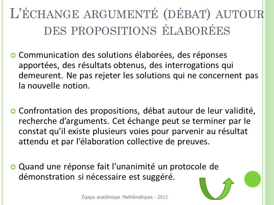 L'échange argumenté (débat) autour des propositions élaborées