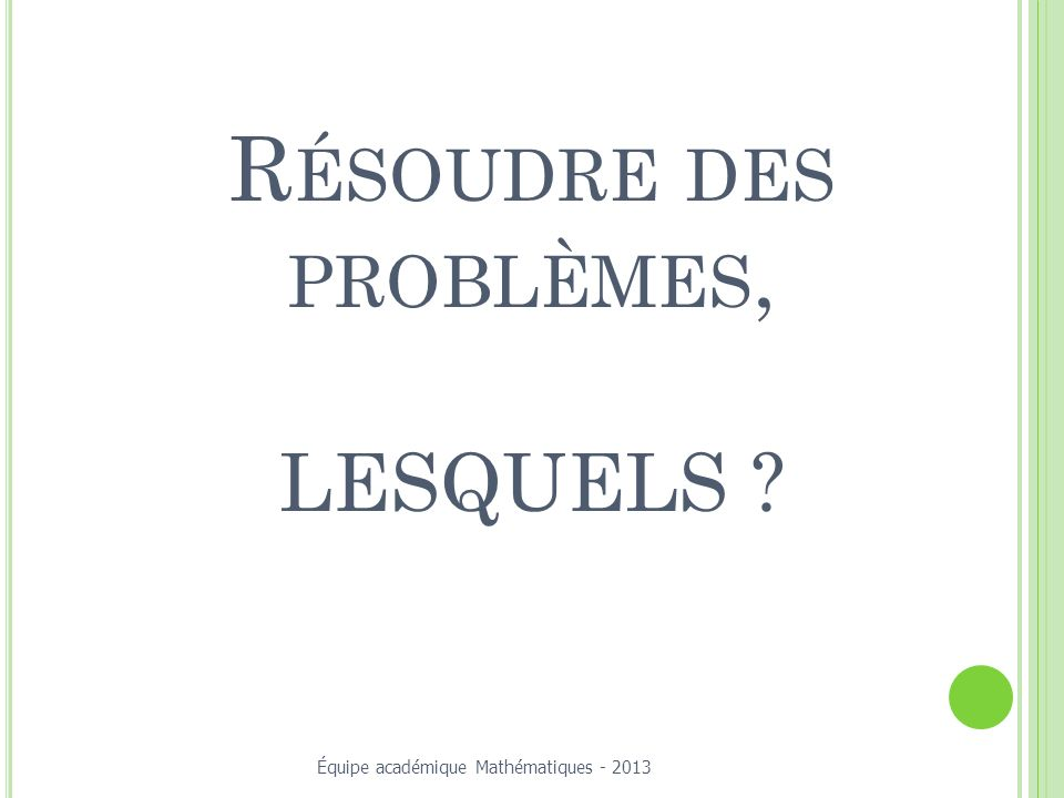 Résoudre des problèmes, LESQUELS