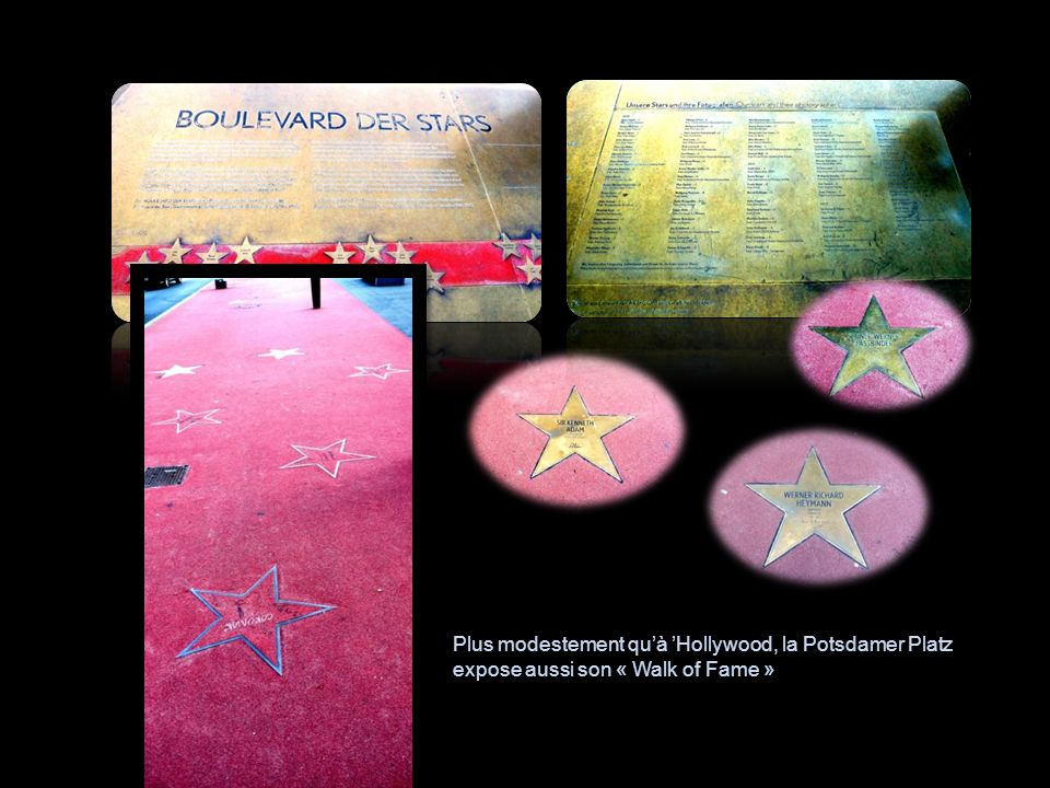 Plus modestement qu'à 'Hollywood, la Potsdamer Platz expose aussi son « Walk of Fame »