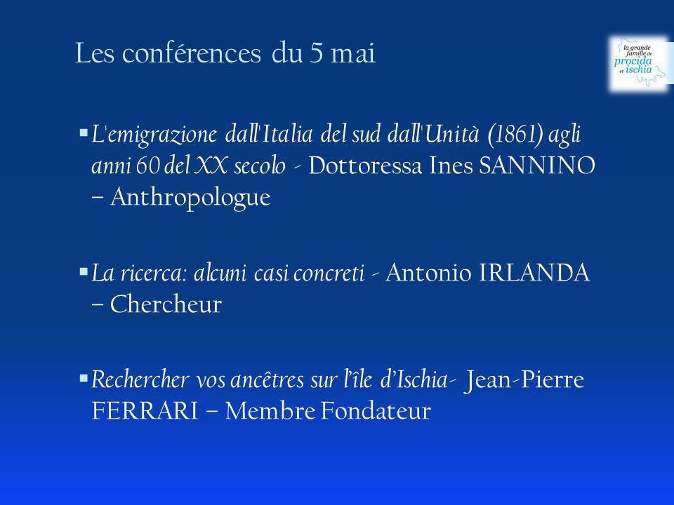 Les conférences du 5 mai L emigrazione dall Italia del sud dall Unità (1861) agli anni 60 del XX secolo - Dottoressa Ines SANNINO – Anthropologue.
