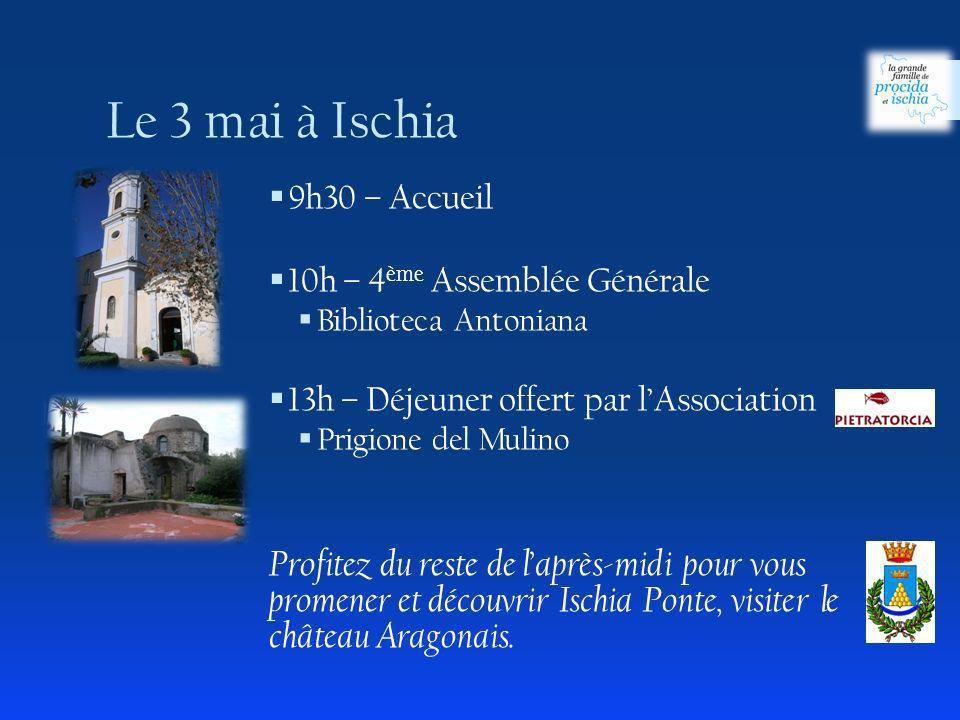 Le 3 mai à Ischia 9h30 – Accueil. 10h – 4ème Assemblée Générale. Biblioteca Antoniana. 13h – Déjeuner offert par l'Association.