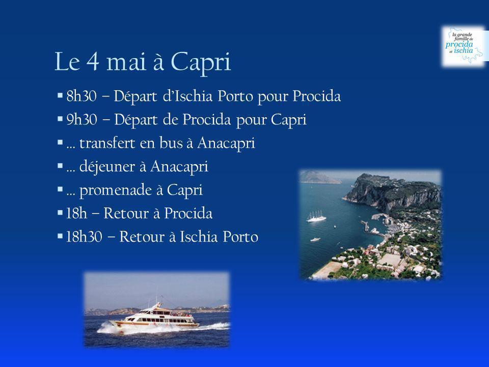Le 4 mai à Capri 8h30 – Départ d'Ischia Porto pour Procida