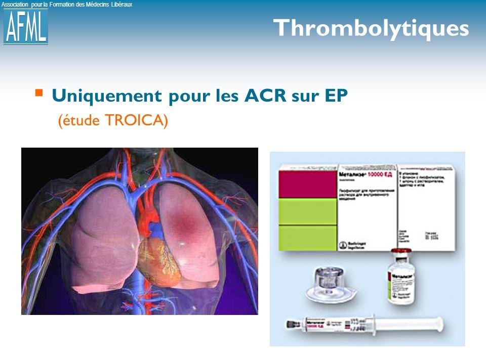 Thrombolytiques Uniquement pour les ACR sur EP (étude TROICA)