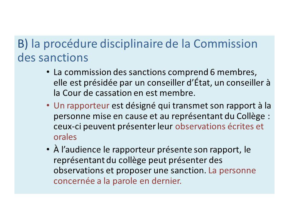 B) la procédure disciplinaire de la Commission des sanctions