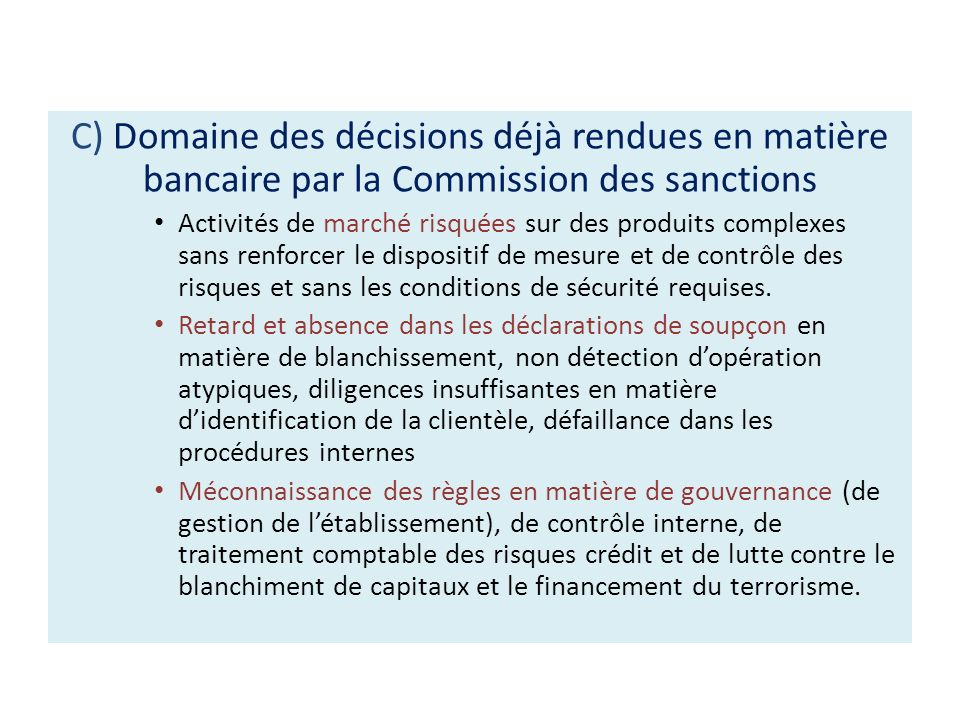 C) Domaine des décisions déjà rendues en matière bancaire par la Commission des sanctions