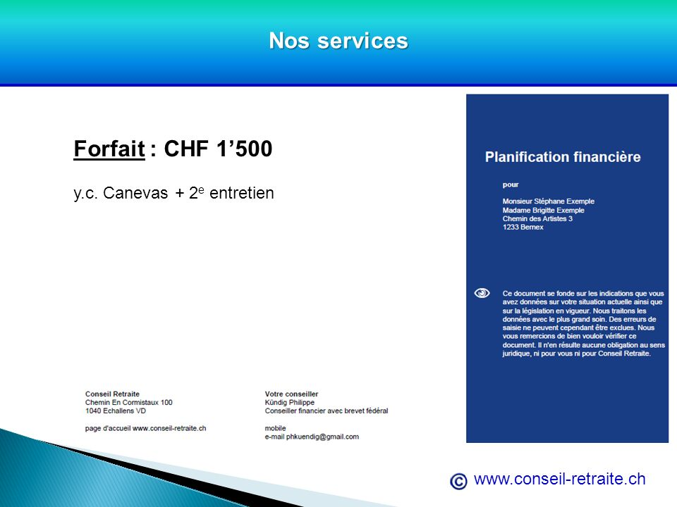 Forfait : CHF 1'500 y.c. Canevas + 2e entretien