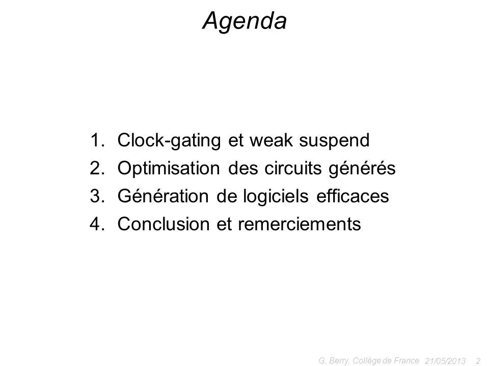 Agenda Clock-gating et weak suspend Optimisation des circuits générés