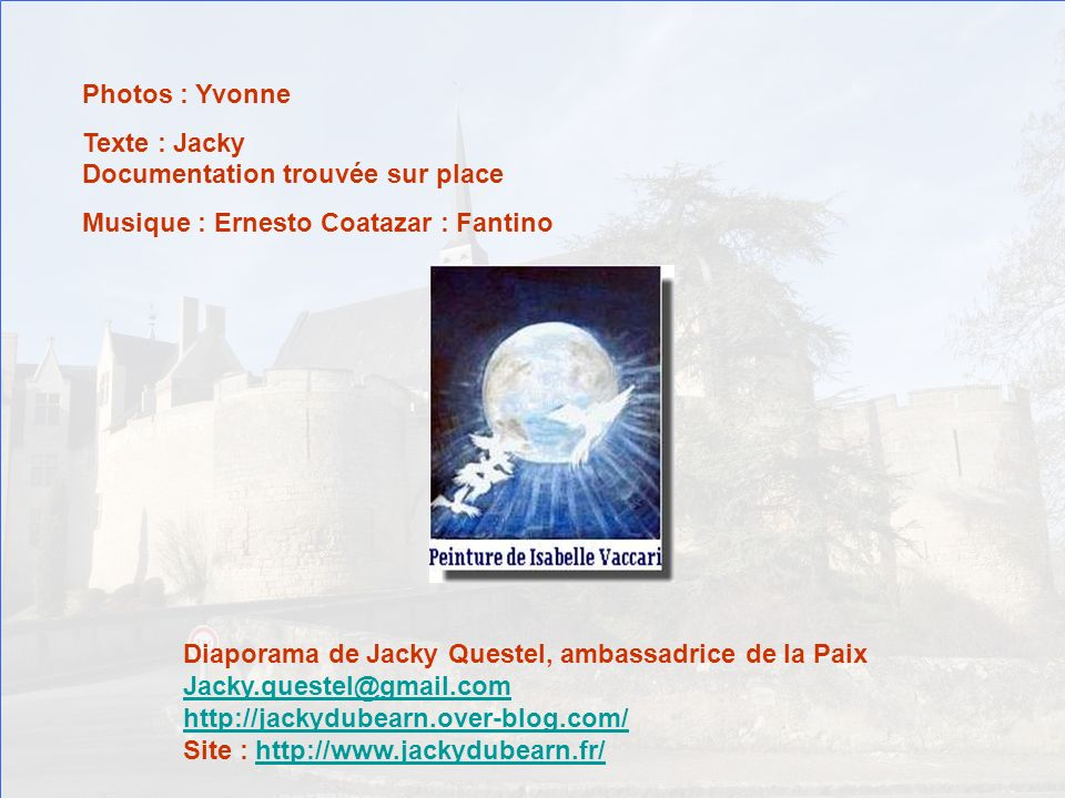 Photos : Yvonne Texte : Jacky Documentation trouvée sur place. Musique : Ernesto Coatazar : Fantino.
