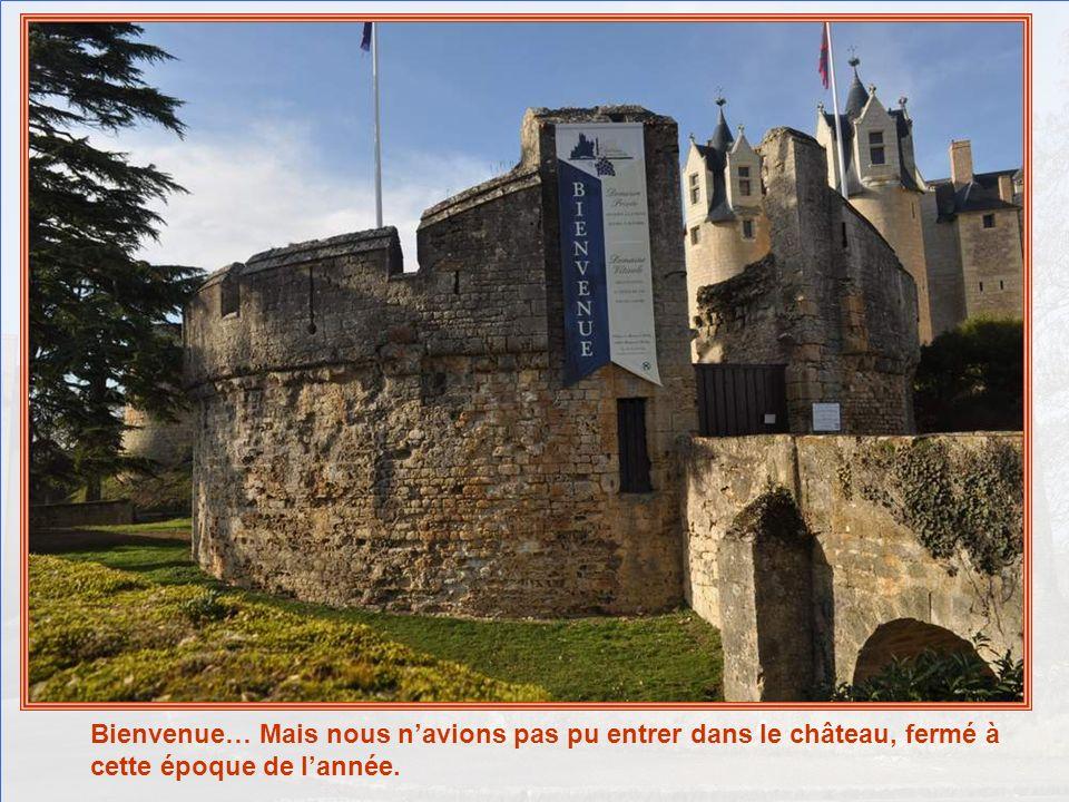 Bienvenue… Mais nous n'avions pas pu entrer dans le château, fermé à cette époque de l'année.