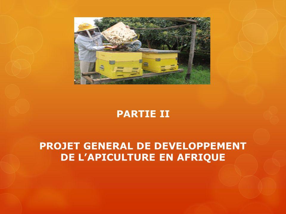 PARTIE II PROJET GENERAL DE DEVELOPPEMENT DE L'APICULTURE EN AFRIQUE