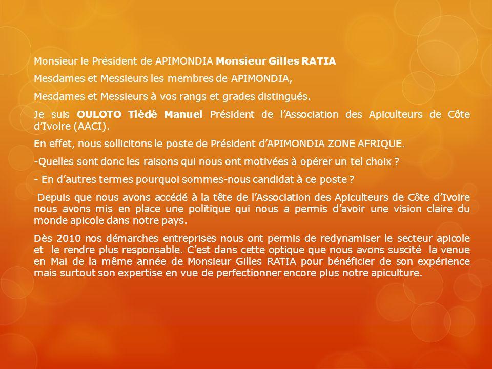 Monsieur le Président de APIMONDIA Monsieur Gilles RATIA