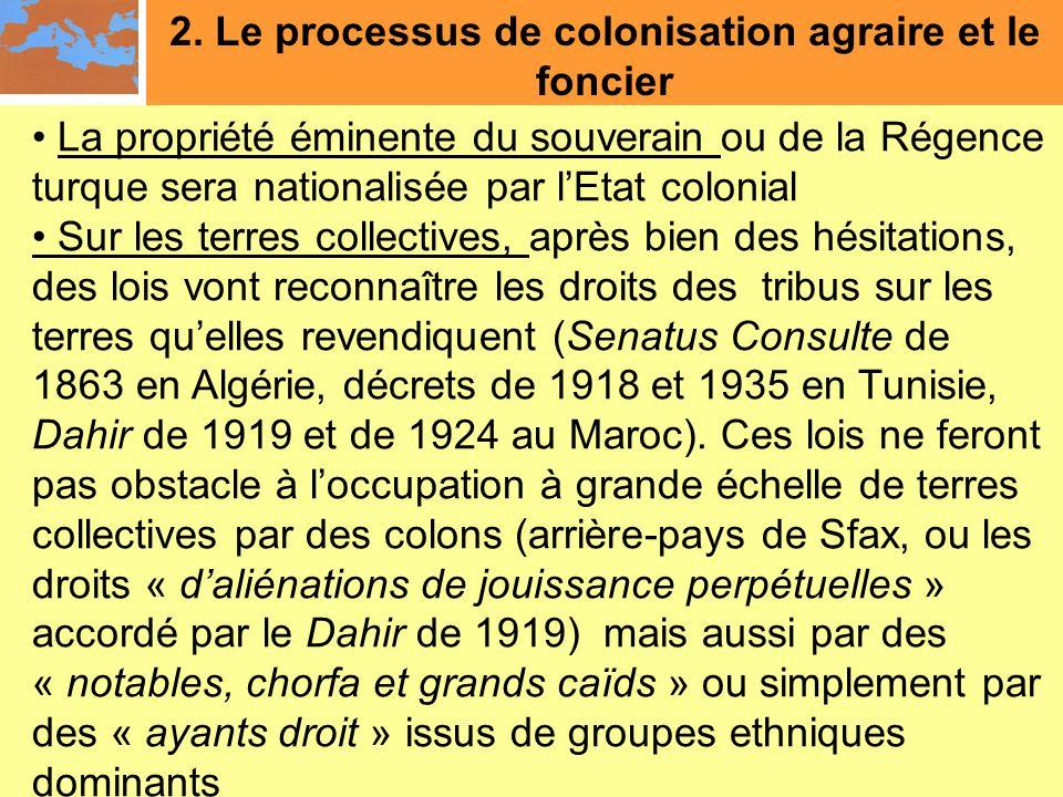 2. Le processus de colonisation agraire et le foncier