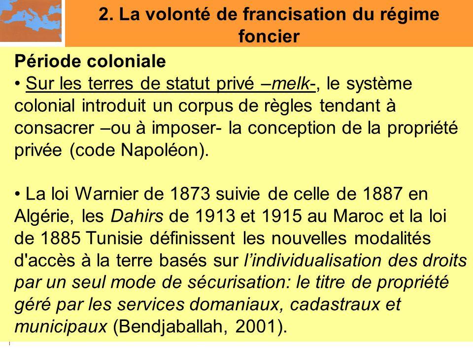 2. La volonté de francisation du régime foncier