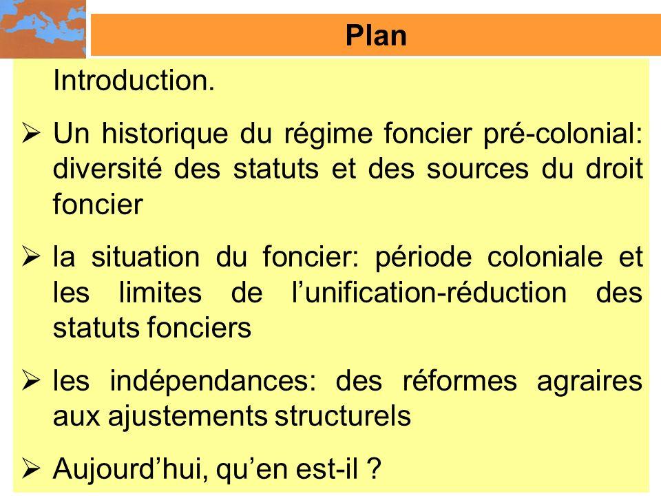 Plan Introduction. Un historique du régime foncier pré-colonial: diversité des statuts et des sources du droit foncier.