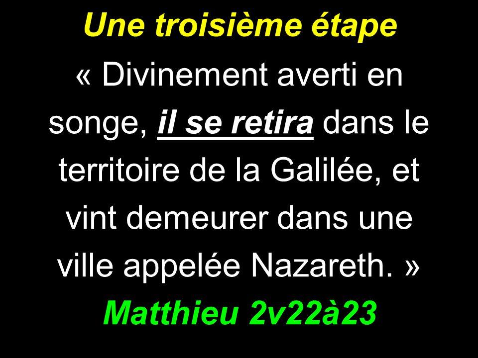 Une troisième étape Matthieu 2v22à23