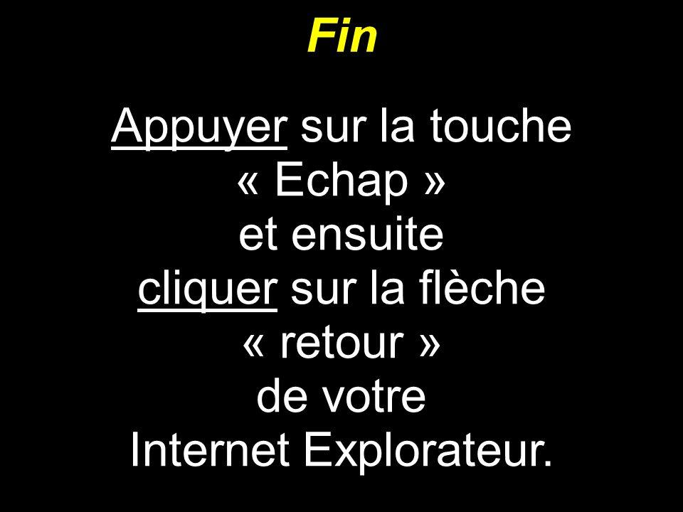 Appuyer sur la touche « Echap »…