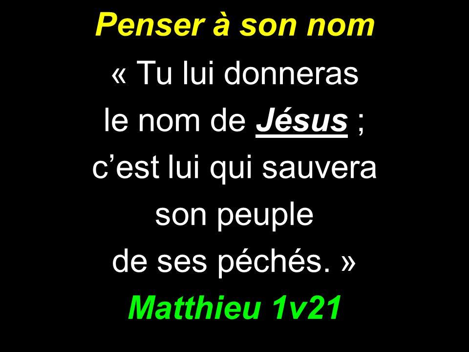 Penser à son nom Matthieu 1v21