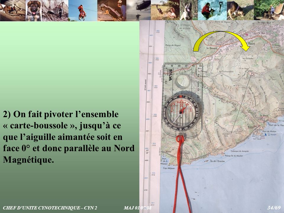 2) On fait pivoter l'ensemble « carte-boussole », jusqu'à ce que l'aiguille aimantée soit en face 0° et donc parallèle au Nord Magnétique.