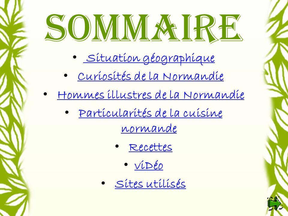 Sommaire Situation géographique Curiosités de la Normandie