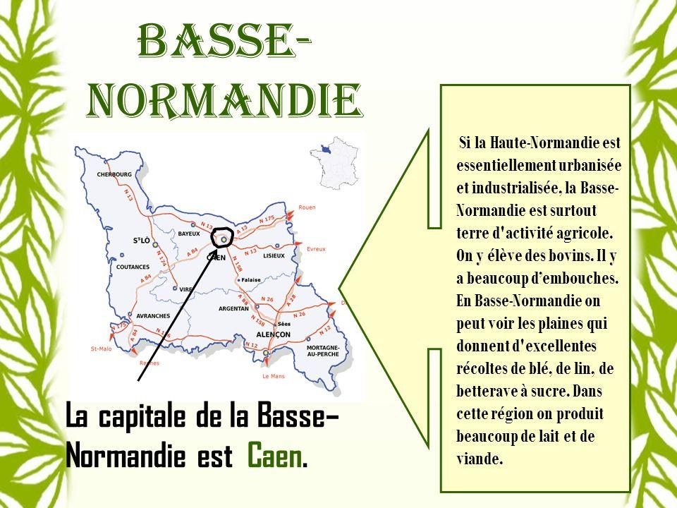 basse-normandie La capitale de la Basse–Normandie est Caen.