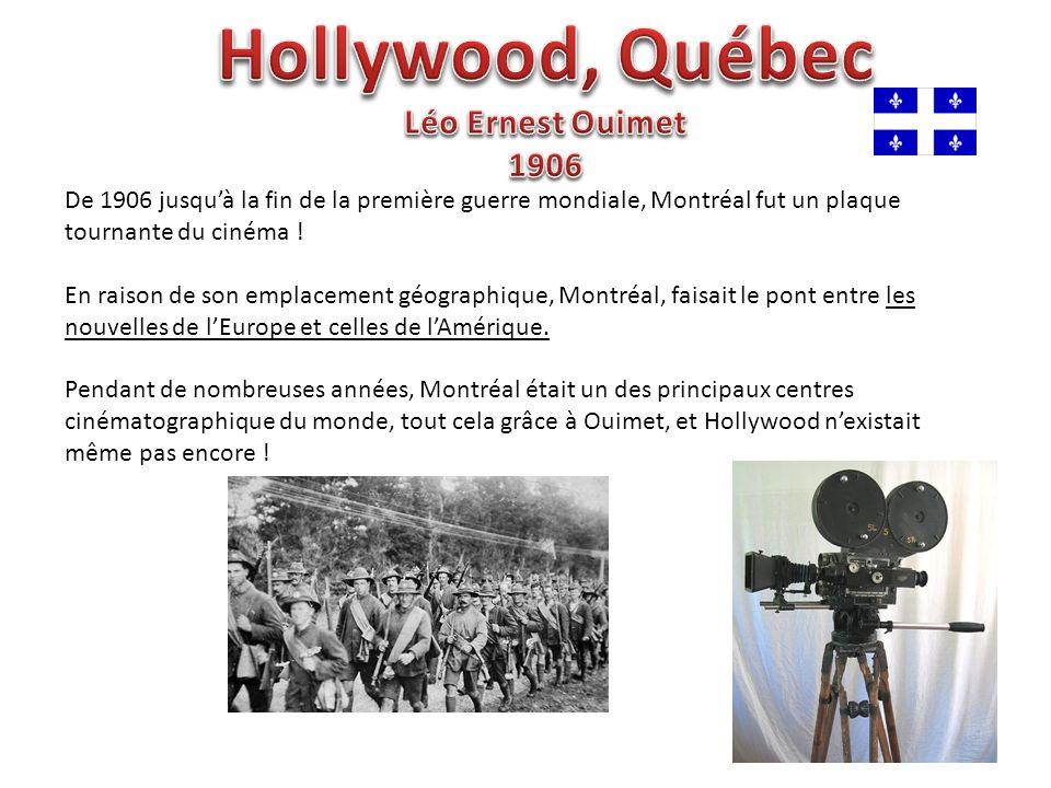 Hollywood, Québec Léo Ernest Ouimet 1906