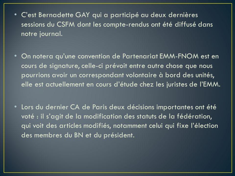 C'est Bernadette GAY qui a participé au deux dernières sessions du CSFM dont les compte-rendus ont été diffusé dans notre journal.