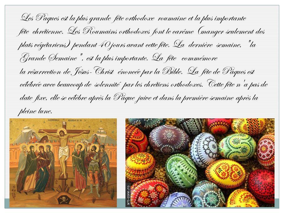 Les Paques est la plus grande fête orthodoxe roumaine et la plus importante fête chrétienne.