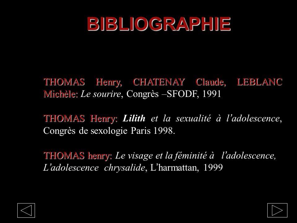 BIBLIOGRAPHIE THOMAS Henry, CHATENAY Claude, LEBLANC Michèle: Le sourire, Congrès –SFODF, 1991.