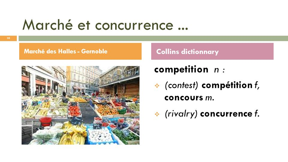 Marché et concurrence ... competition n :