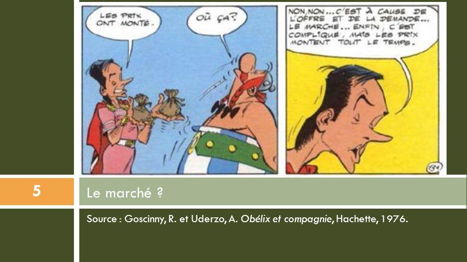 Le marché Source : Goscinny, R. et Uderzo, A. Obélix et compagnie, Hachette, 1976.