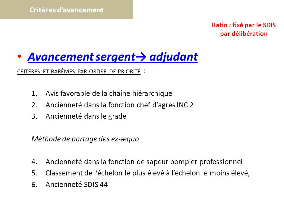Critères d'avancement Ratio : fixé par le SDIS par délibération