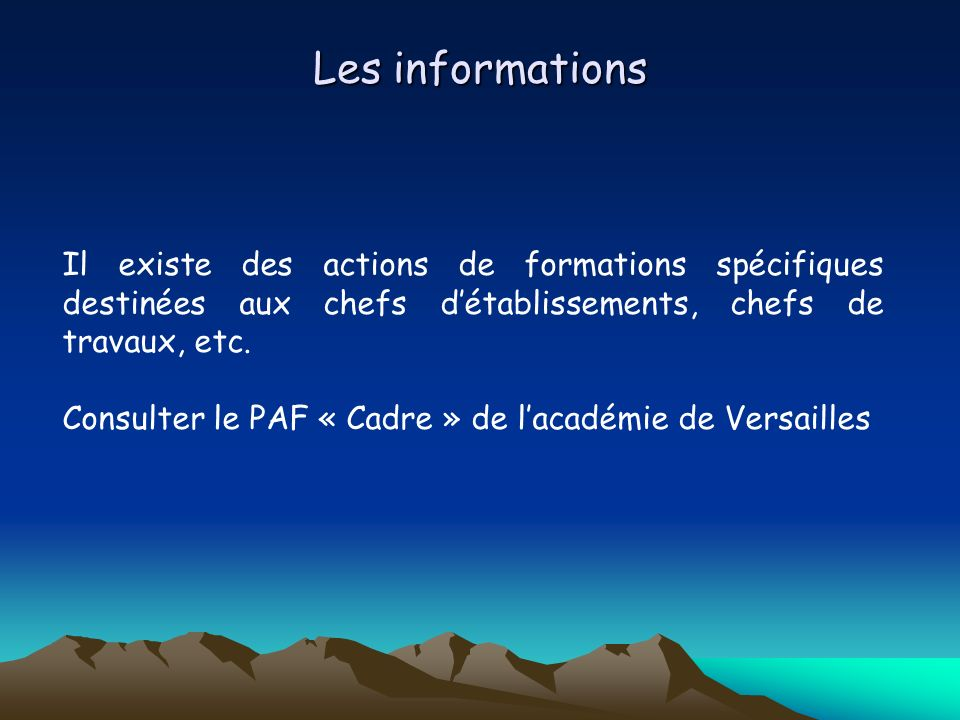 Les informations Il existe des actions de formations spécifiques destinées aux chefs d'établissements, chefs de travaux, etc.