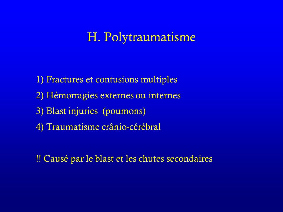 H. Polytraumatisme 1) Fractures et contusions multiples