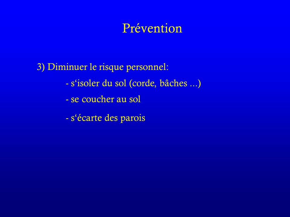 Prévention 3) Diminuer le risque personnel:
