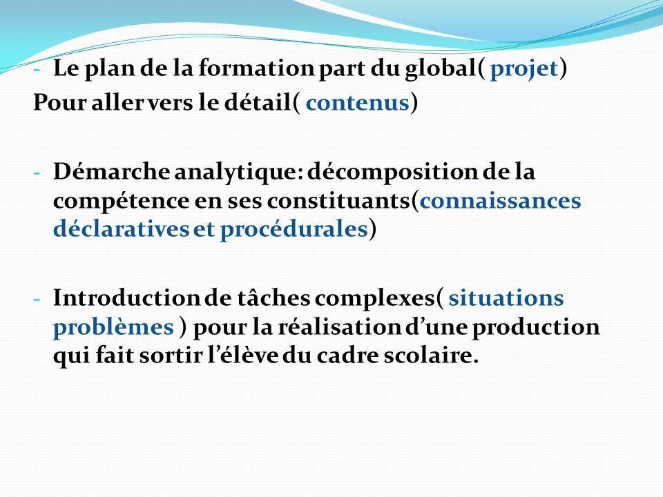 Le plan de la formation part du global( projet)