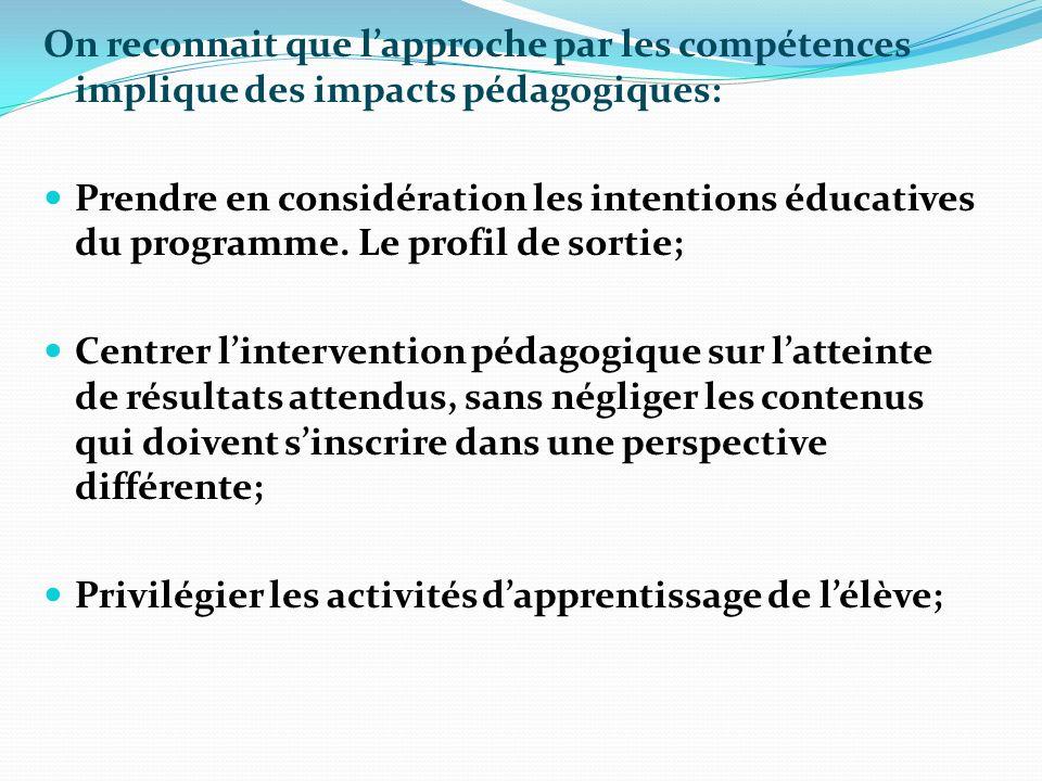 On reconnait que l'approche par les compétences implique des impacts pédagogiques: