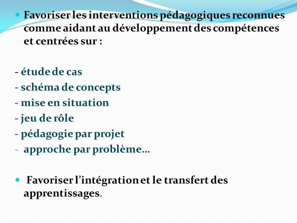 Favoriser les interventions pédagogiques reconnues comme aidant au développement des compétences et centrées sur :