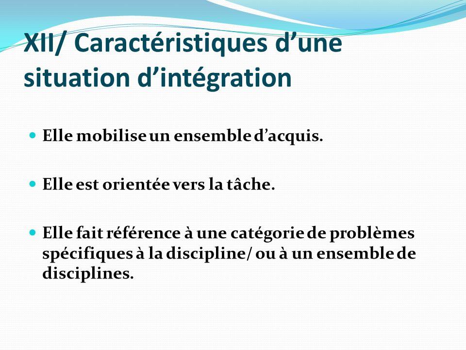 XII/ Caractéristiques d'une situation d'intégration