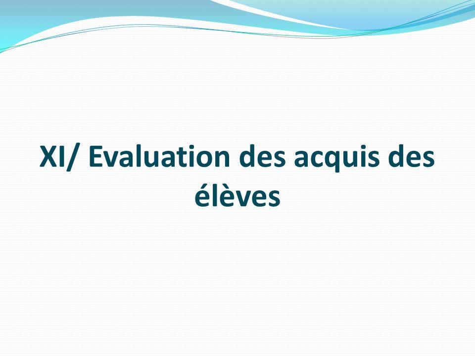XI/ Evaluation des acquis des élèves